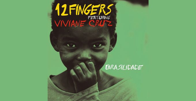 12 fingers brasilidade cover
