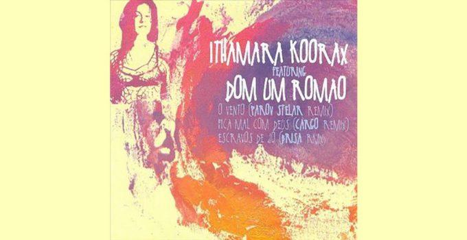 Ithamara Koorax feat. Dom Um Romao